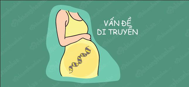 Những thắc mắc về vấn đề di truyền khi mang thai